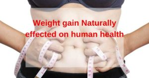 Weight gain Naturally effected on human health