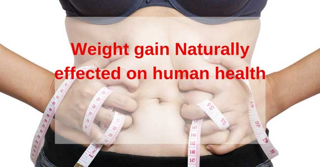 The Most Important role of Weight gain – Naturally effected on Health