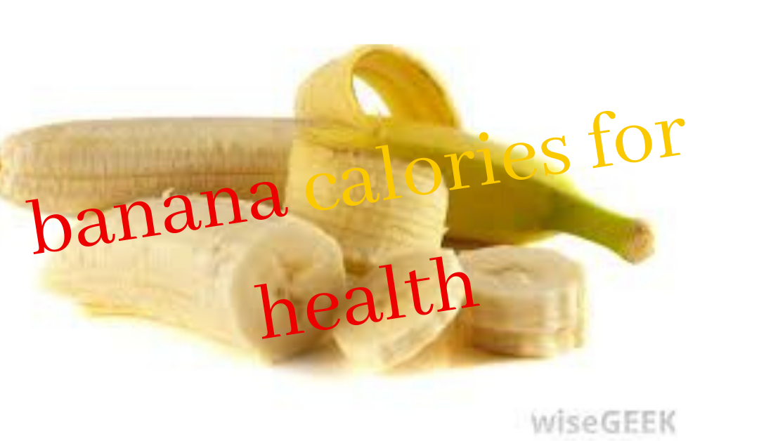 Amazing Tips for Calories in Banana and effective nutrition.