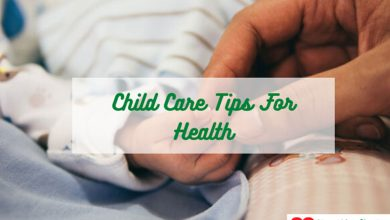 Photo of 10 Best Child Care Tips For Health and His Services